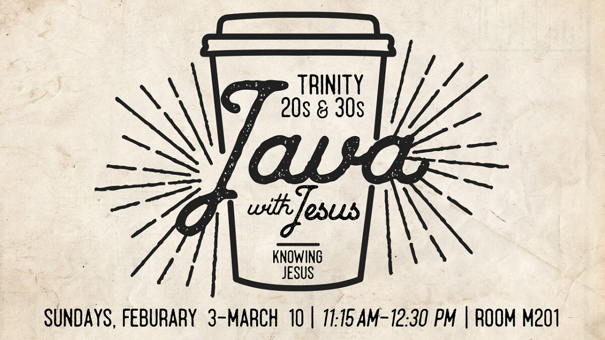 Trinity 20s & 30s Java with Jesus