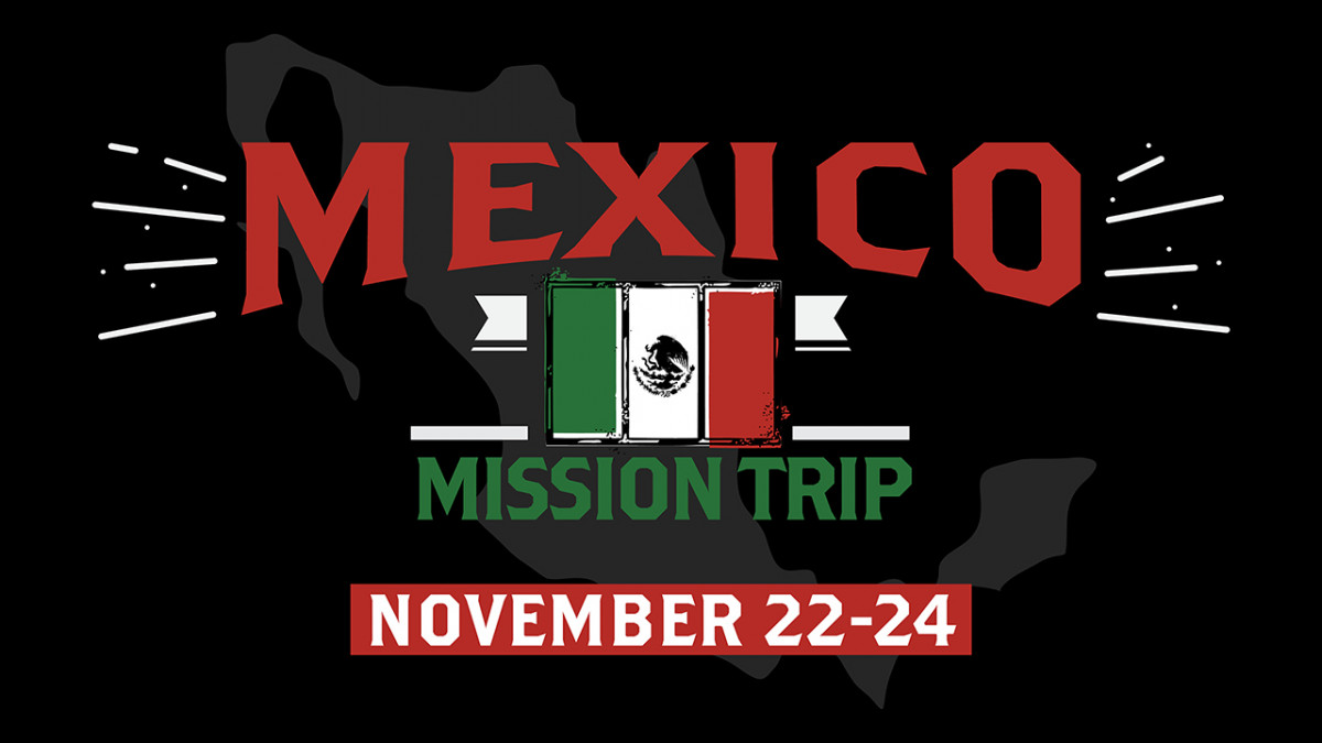 Mexico Mission Trip - Fall 2019