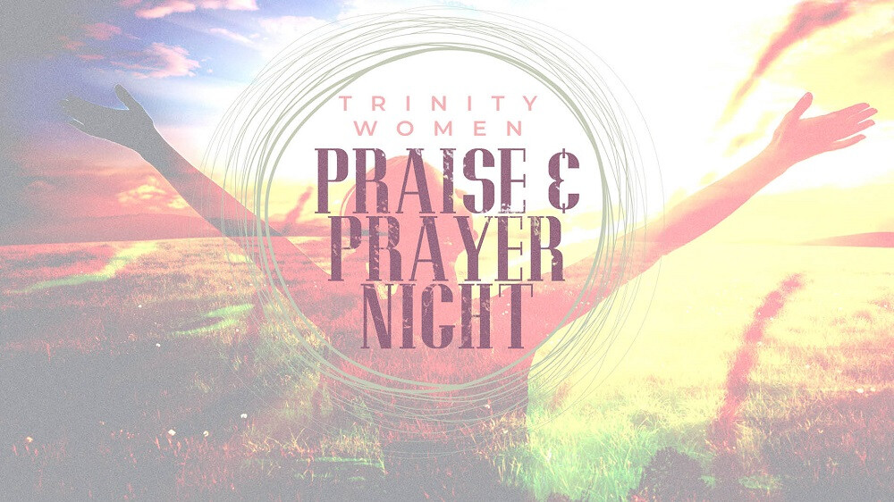 Women's Praise and Prayer Night